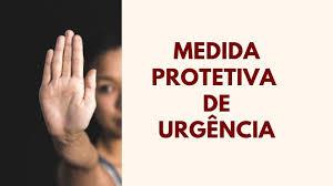 Lei Maria da Penha – Medidas Protetivas de urgência