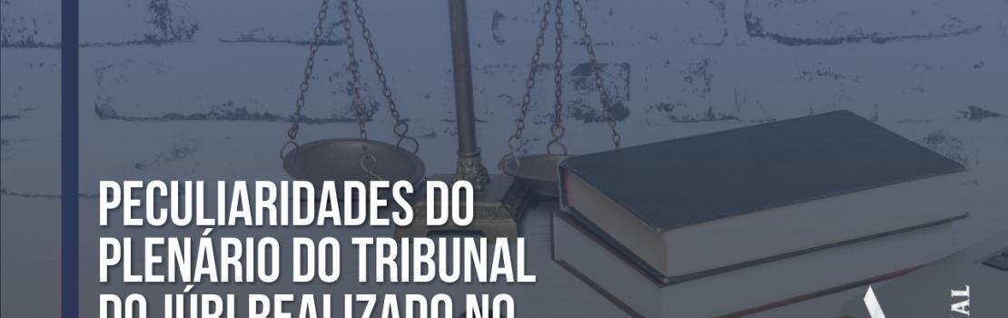 Peculiaridades do plenário do Tribunal do Júri realizado no dia 19 de agosto de 2020
