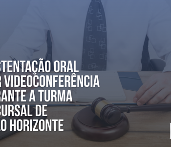 Sustentação oral por videoconferência perante a turma recursal de Belo Horizonte